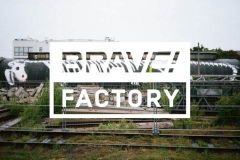 Brave! Factory Festival 2017