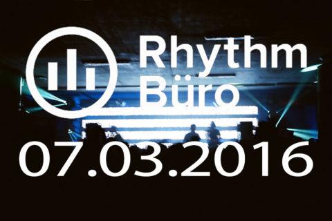Rhythm Büro — Artefakt, Steve Bicknell, Acronym @ 07.03.2016